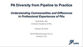 PA Diversity from Pipeline to Practice: Understanding Commonalities and Differences In Professional Experiences of PAs